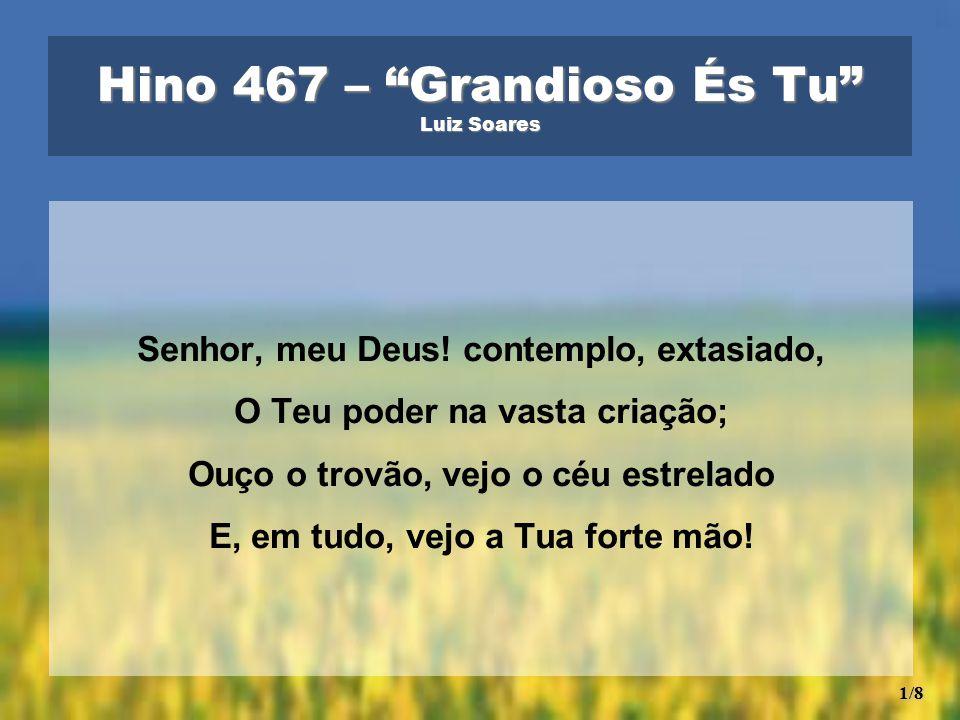Hino 467 – Grandioso És Tu Luiz Soares