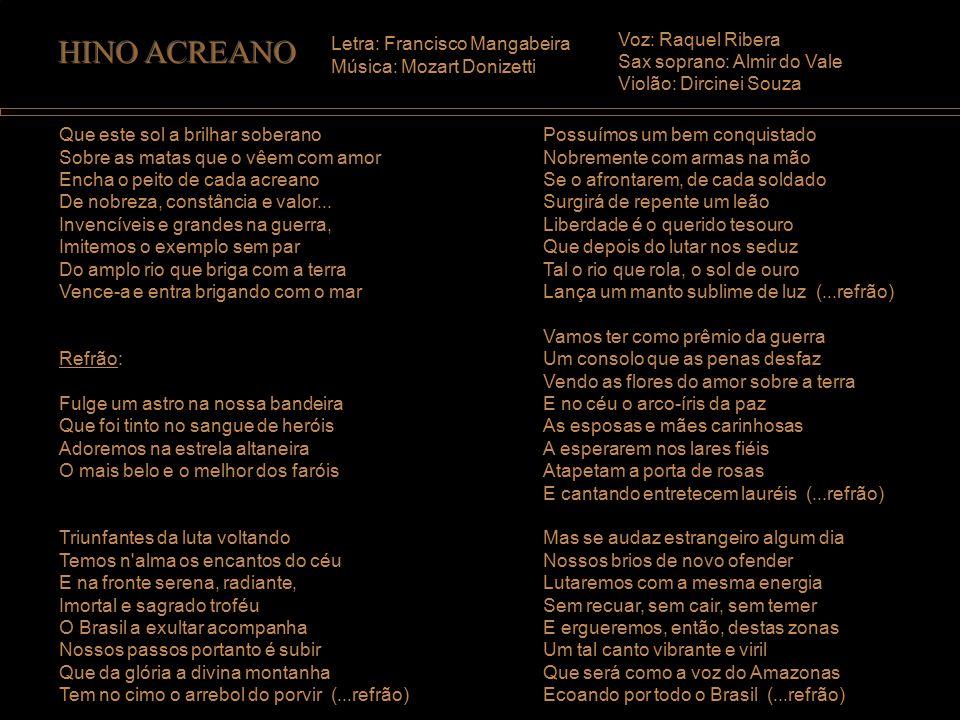 HINO ACREANO Voz: Raquel Ribera Sax soprano: Almir do Vale