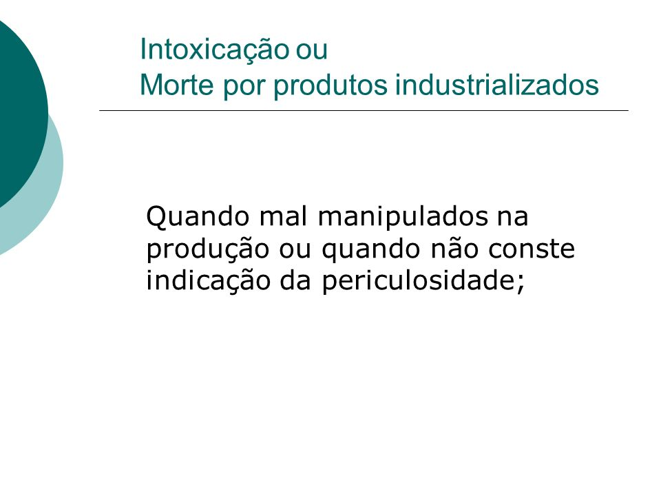 Intoxicação ou Morte por produtos industrializados