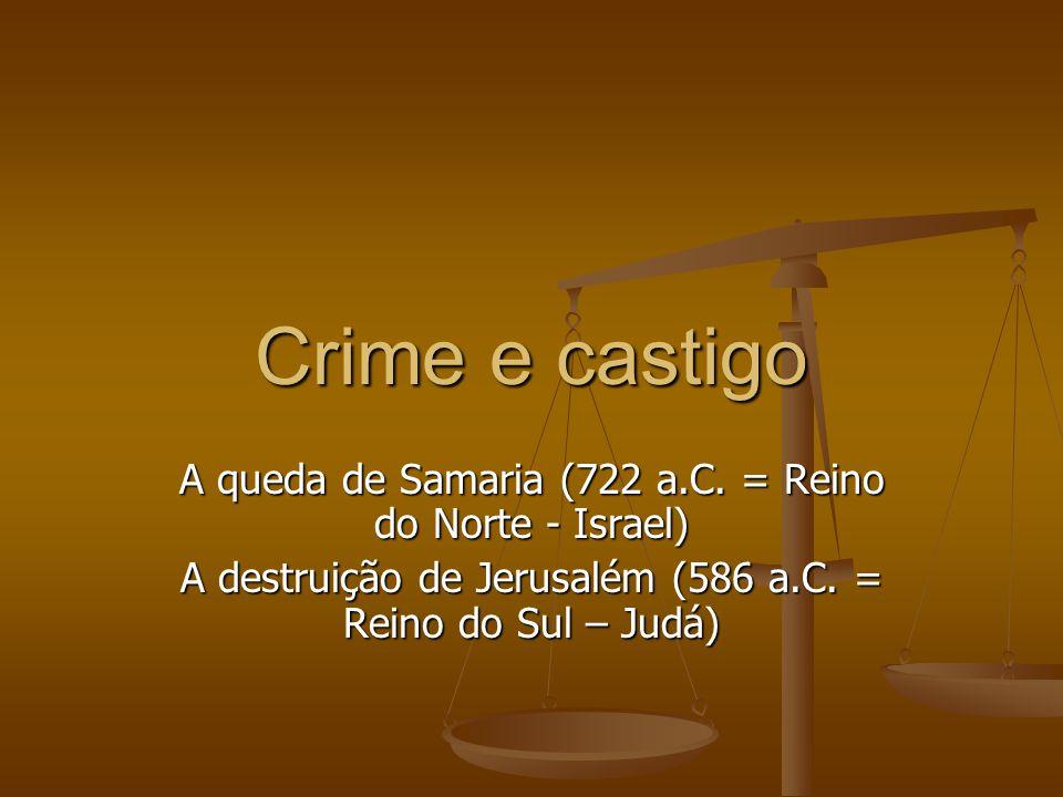 Crime e castigo A queda de Samaria (722 a.C.