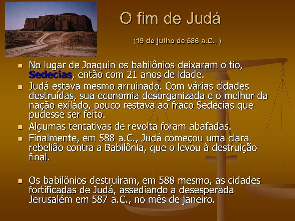 O fim de Judá (19 de julho de 586 a.C., )