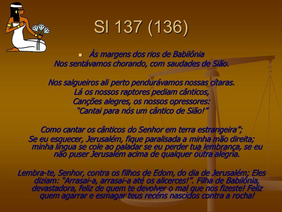 Sl 137 (136) Às margens dos rios de Babilônia