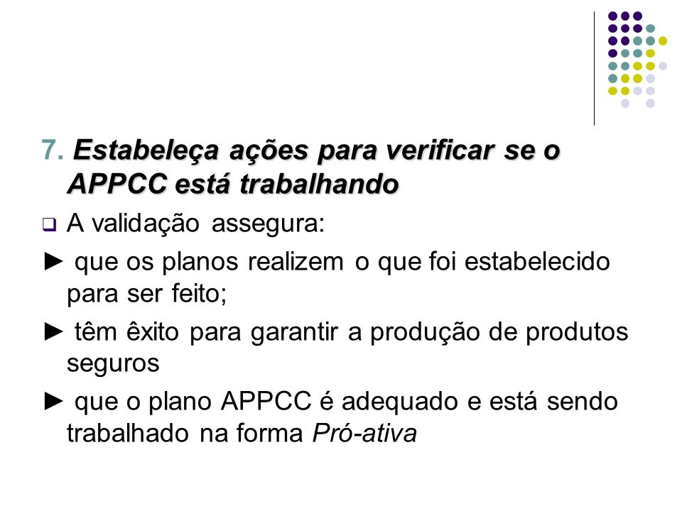 7. Estabeleça ações para verificar se o APPCC está trabalhando