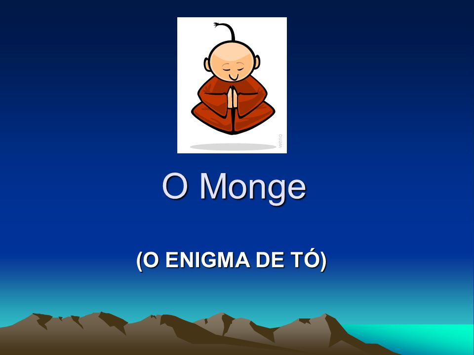 O Monge (O ENIGMA DE TÓ)