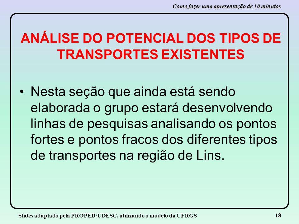 ANÁLISE DO POTENCIAL DOS TIPOS DE TRANSPORTES EXISTENTES