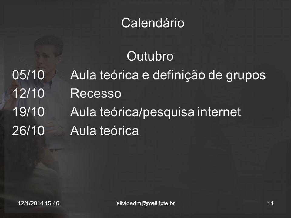 05/10 Aula teórica e definição de grupos 12/10 Recesso