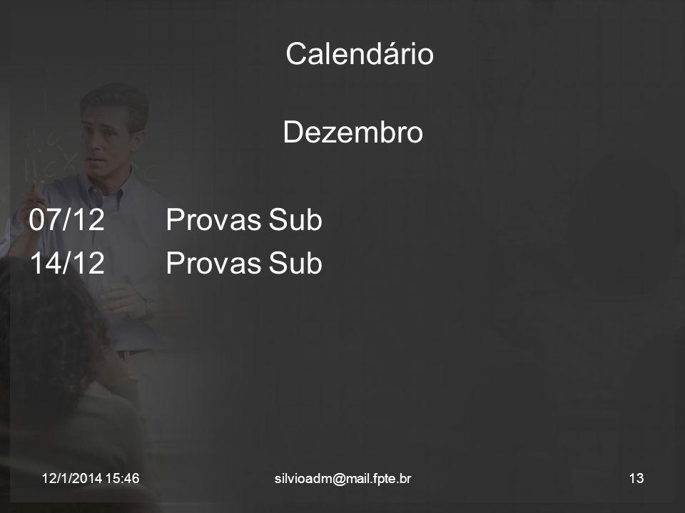 Calendário 07/12 Provas Sub 14/12 Provas Sub Dezembro 25/03/2017 15:23
