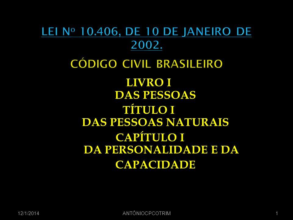 LEI No 10.406, DE 10 DE JANEIRO DE 2002. CÓDIGO CIVIL BRASILEIRO