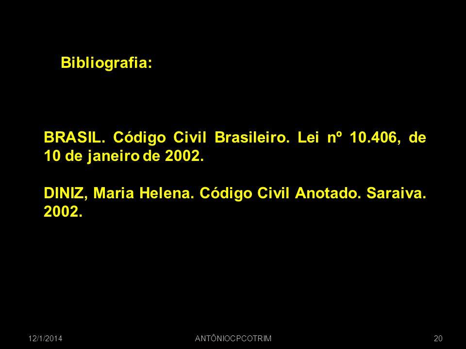 DINIZ, Maria Helena. Código Civil Anotado. Saraiva. 2002.
