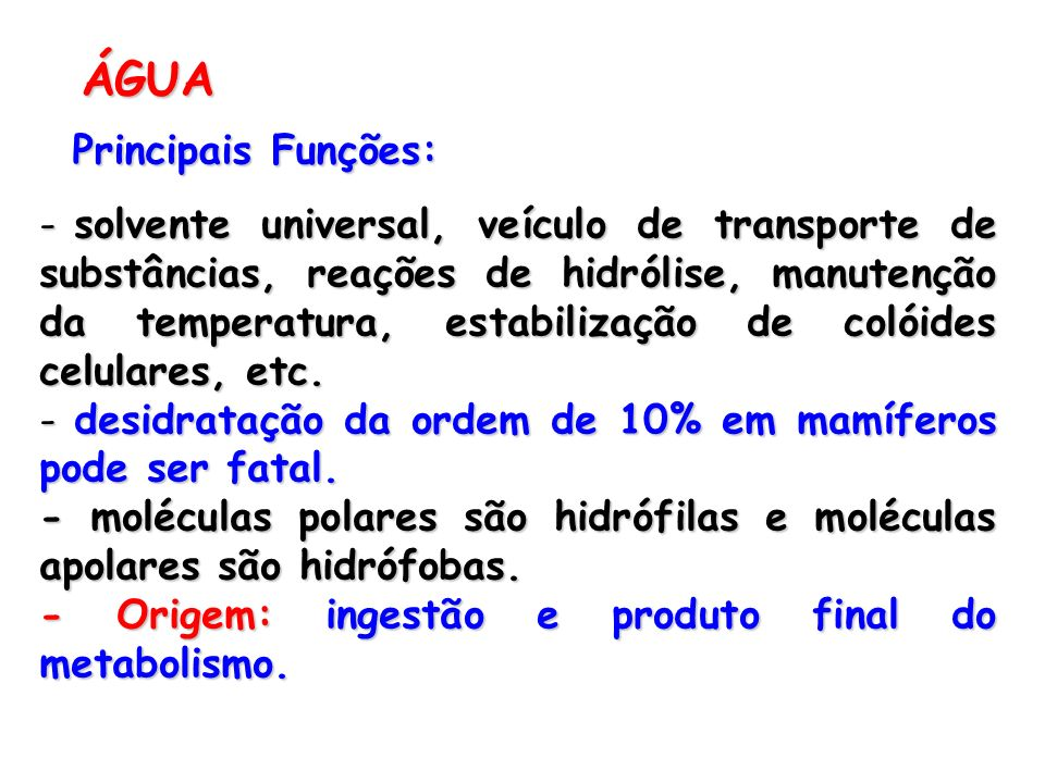 ÁGUA Principais Funções: