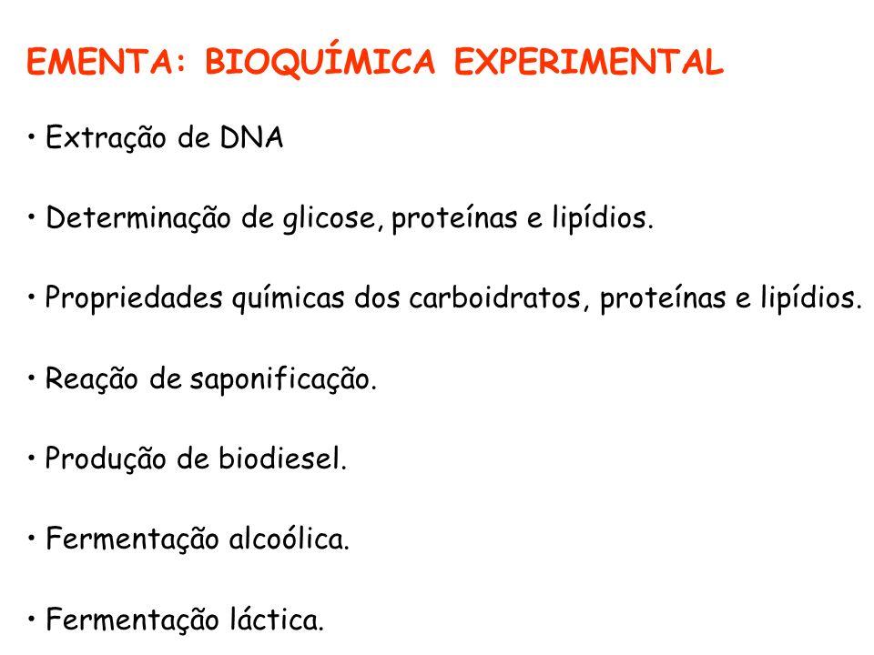 EMENTA: BIOQUÍMICA EXPERIMENTAL