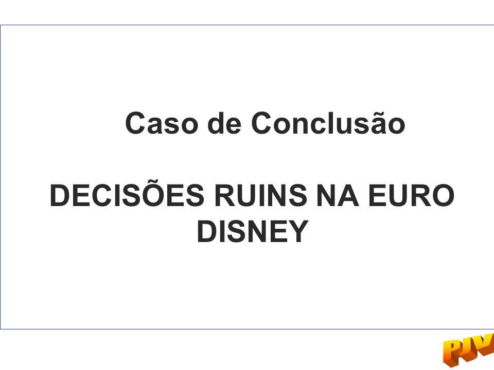 Caso de Conclusão DECISÕES RUINS NA EURO DISNEY