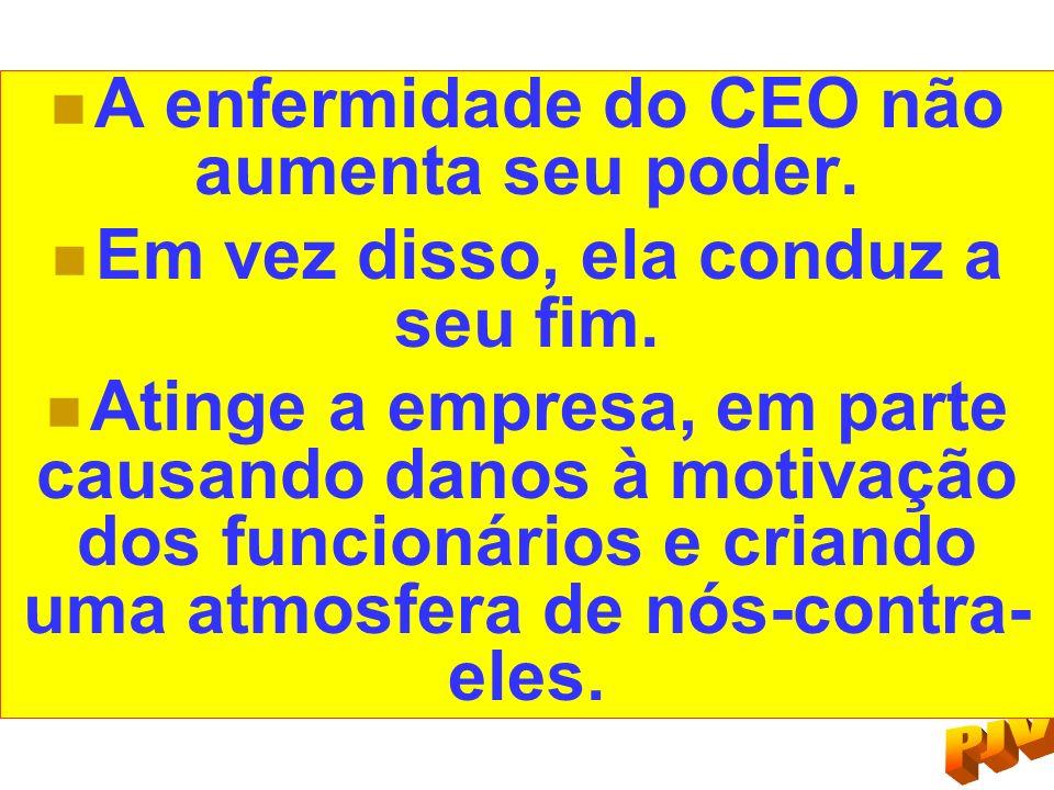 A enfermidade do CEO não aumenta seu poder.