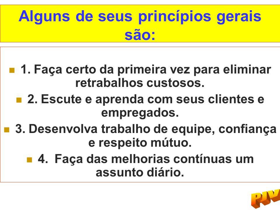 Alguns de seus princípios gerais são: