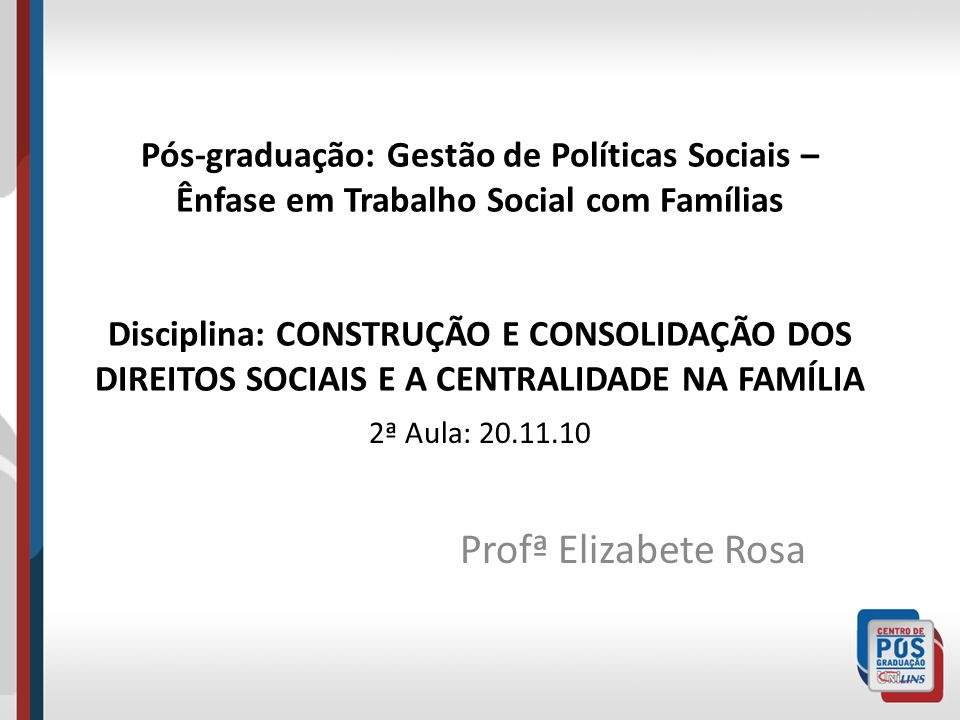 2ª Aula: 20.11.10 Profª Elizabete Rosa