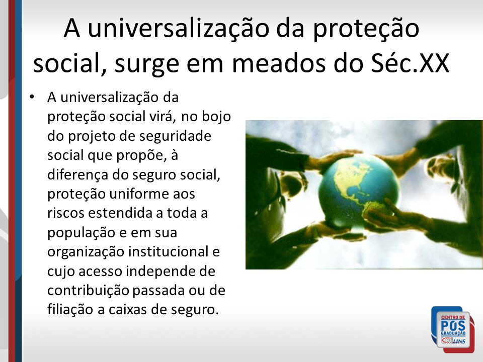 A universalização da proteção social, surge em meados do Séc.XX