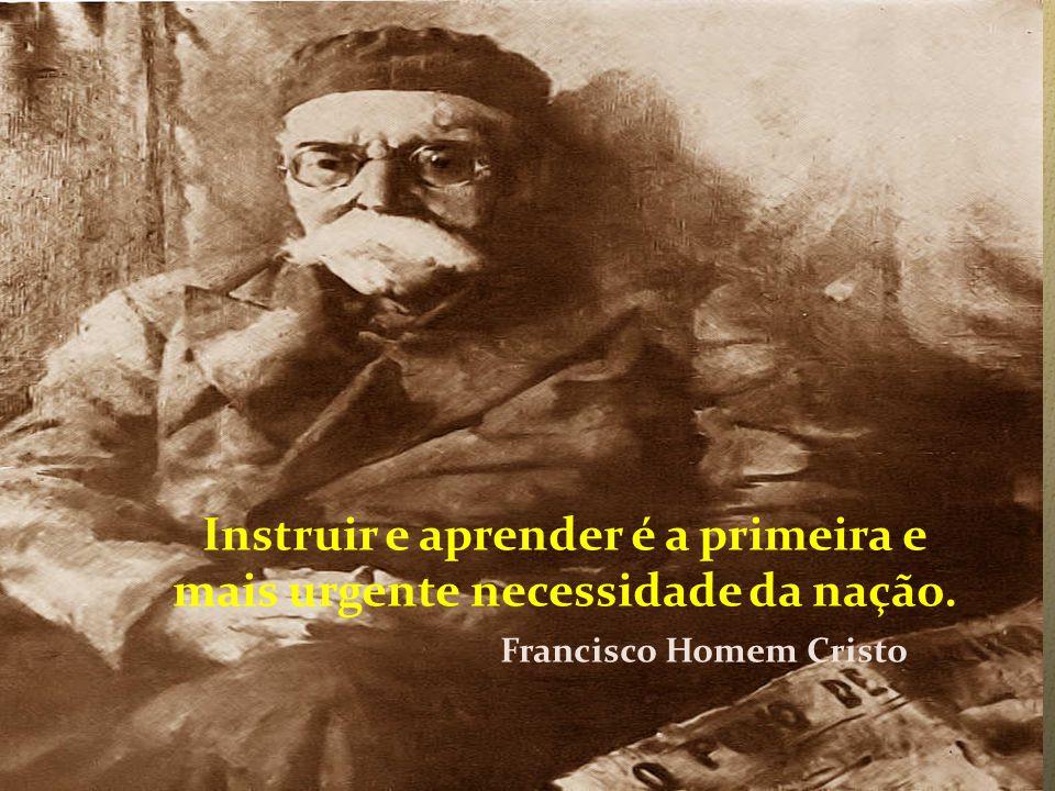 Instruir e aprender é a primeira e mais urgente necessidade da nação