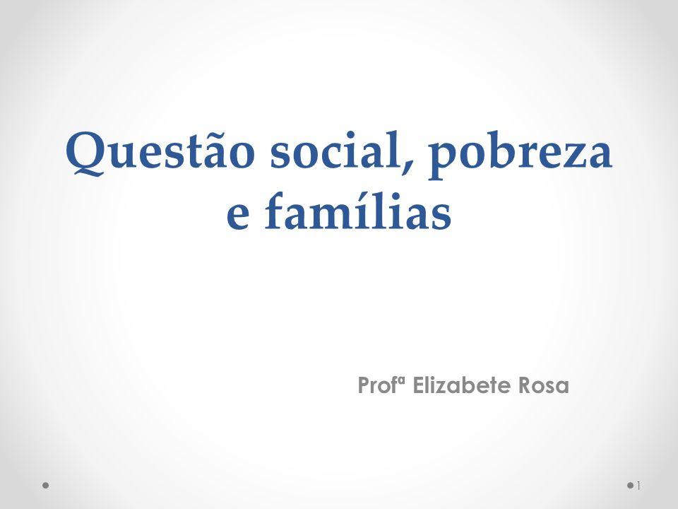 Questão social, pobreza e famílias