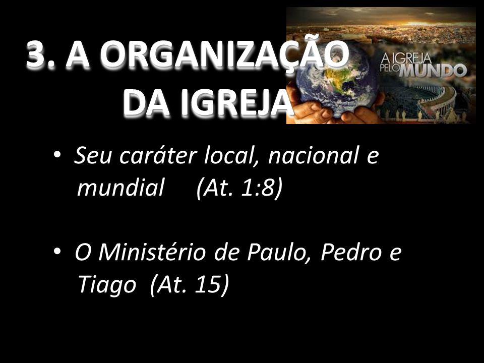 3. A ORGANIZAÇÃO DA IGREJA