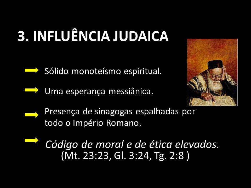 3. INFLUÊNCIA JUDAICA (Mt. 23:23, Gl. 3:24, Tg. 2:8 )