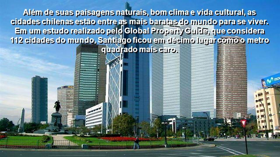 Além de suas paisagens naturais, bom clima e vida cultural, as cidades chilenas estão entre as mais baratas do mundo para se viver.