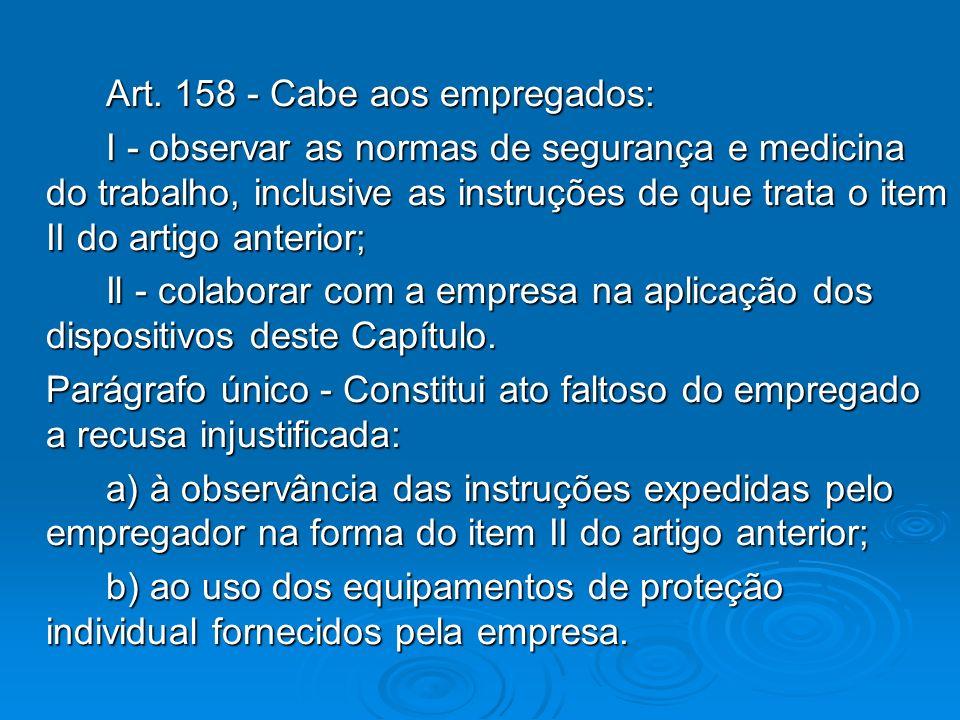 Art. 158 - Cabe aos empregados: