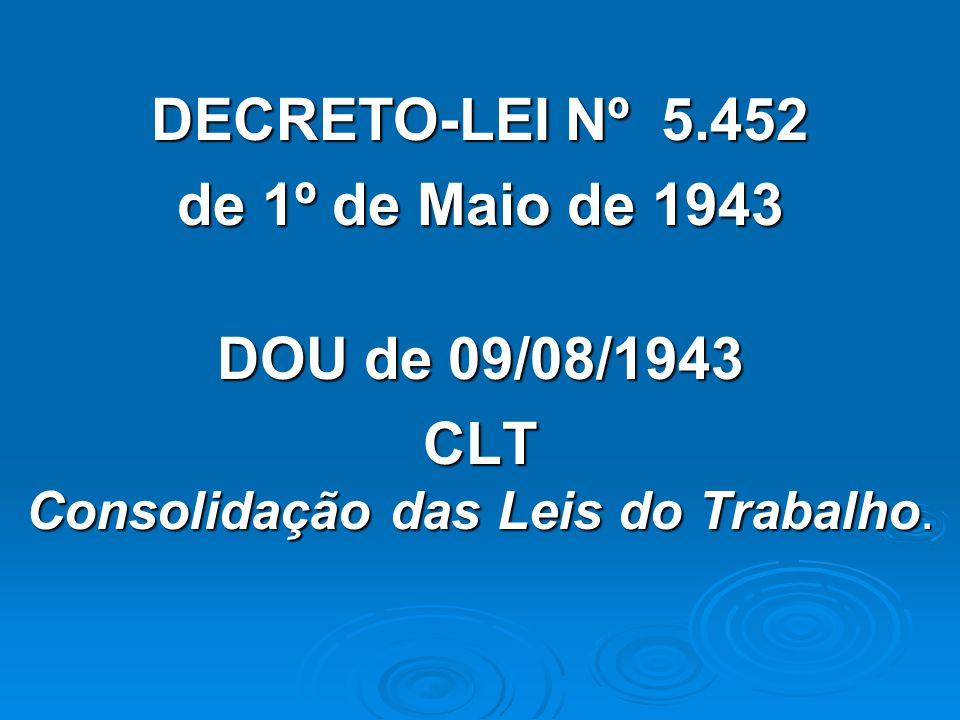 CLT Consolidação das Leis do Trabalho.