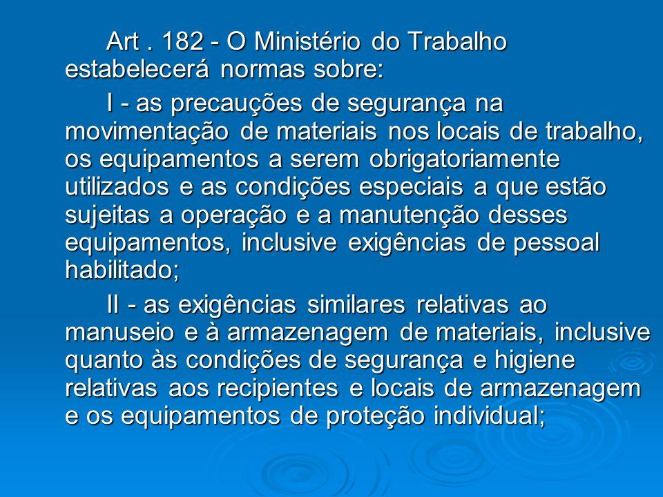 Art . 182 - O Ministério do Trabalho estabelecerá normas sobre:
