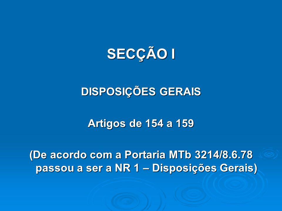 SECÇÃO I DISPOSIÇÕES GERAIS Artigos de 154 a 159