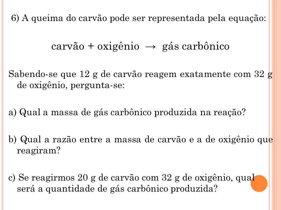 carvão + oxigênio → gás carbônico