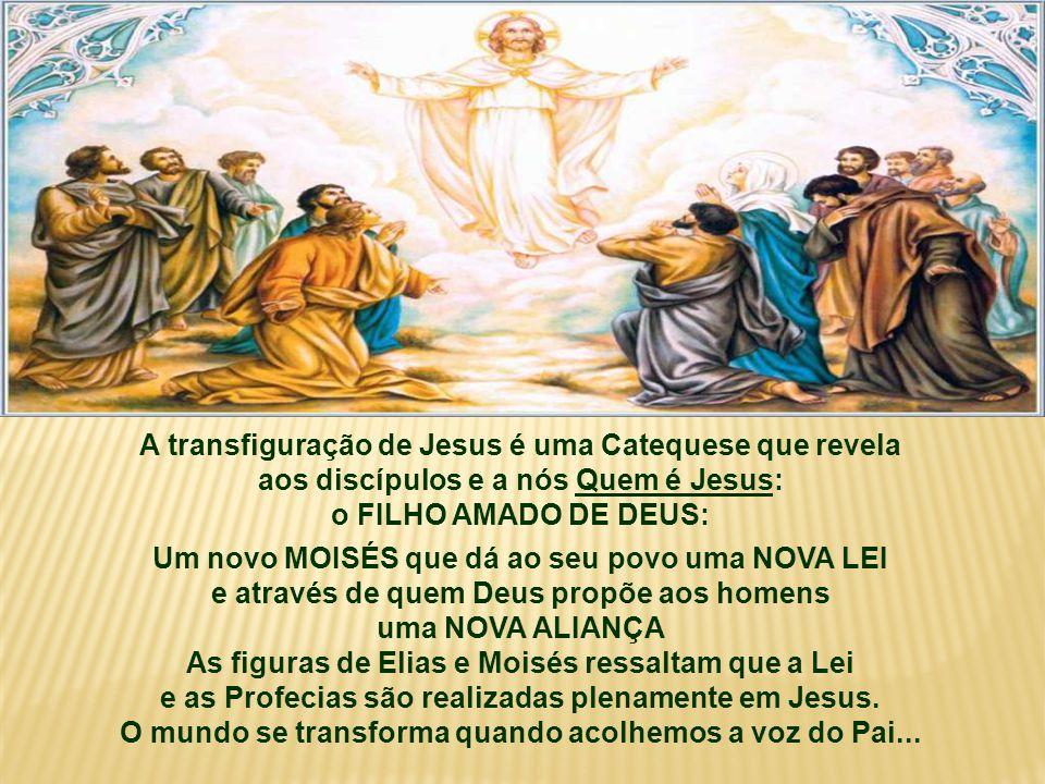 A transfiguração de Jesus é uma Catequese que revela