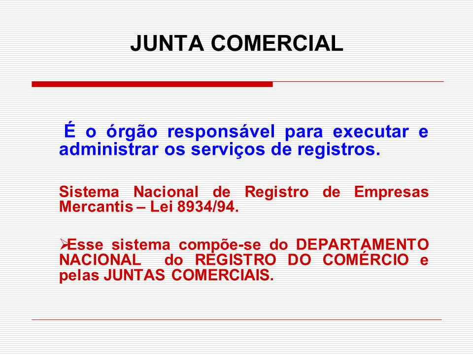 JUNTA COMERCIALÉ o órgão responsável para executar e administrar os serviços de registros.