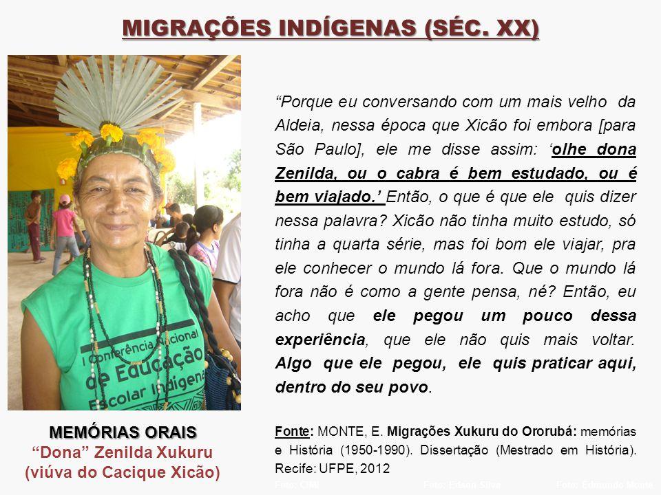 MIGRAÇÕES INDÍGENAS (SÉC. XX) (viúva do Cacique Xicão)