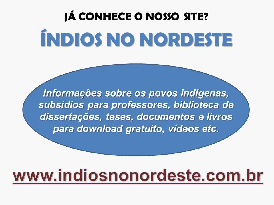 ÍNDIOS NO NORDESTE www.indiosnonordeste.com.br