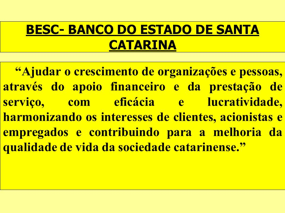 BESC- BANCO DO ESTADO DE SANTA CATARINA