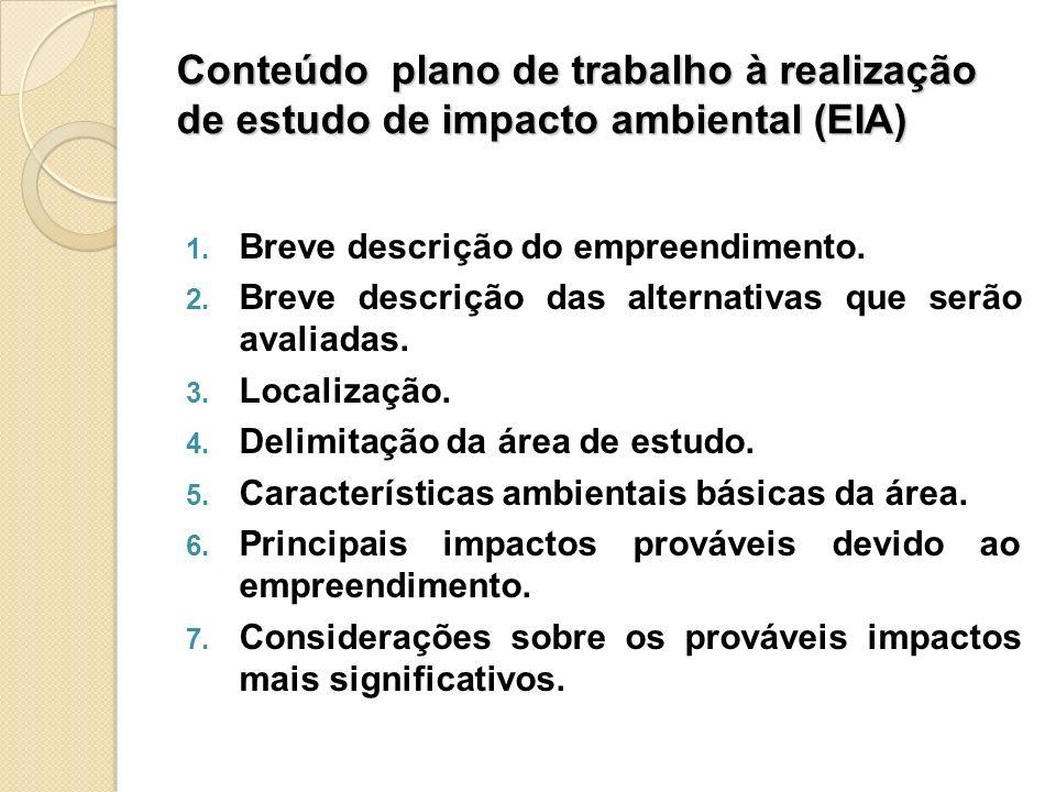 Conteúdo plano de trabalho à realização de estudo de impacto ambiental (EIA)