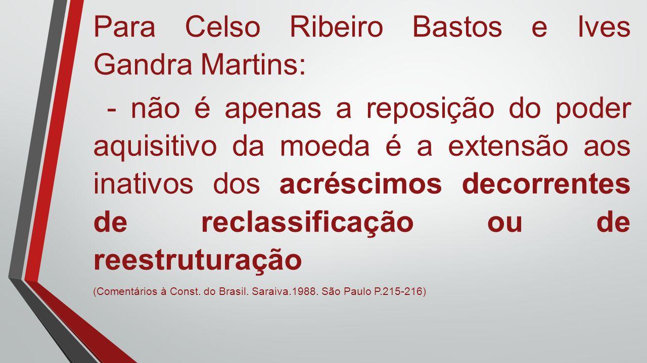 Para Celso Ribeiro Bastos e Ives Gandra Martins: