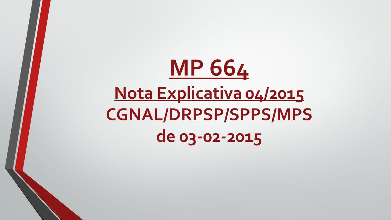 MP 664 Nota Explicativa 04/2015 CGNAL/DRPSP/SPPS/MPS de 03-02-2015