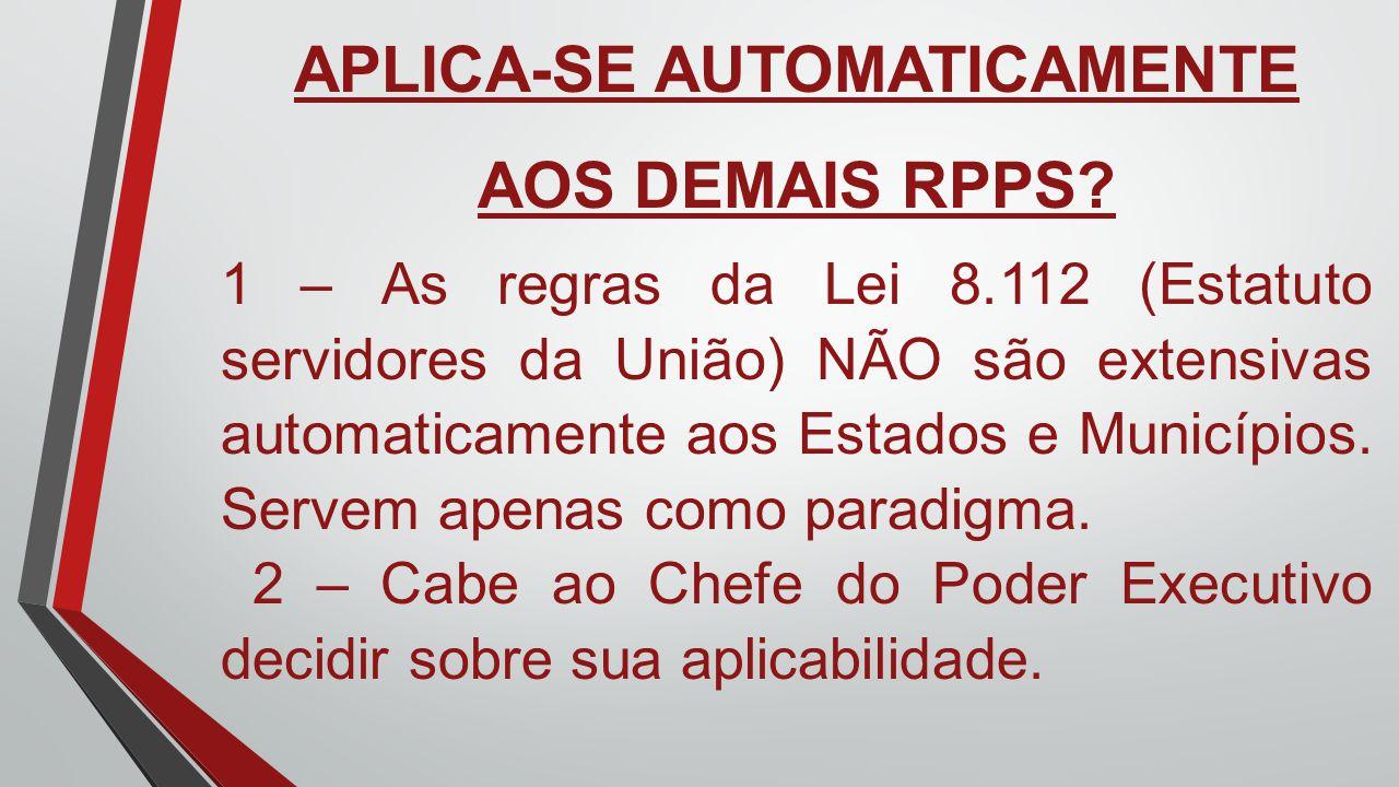 APLICA-SE AUTOMATICAMENTE AOS DEMAIS RPPS