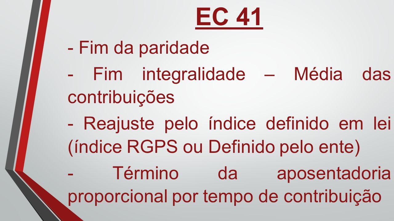 EC 41 - Fim da paridade - Fim integralidade – Média das contribuições