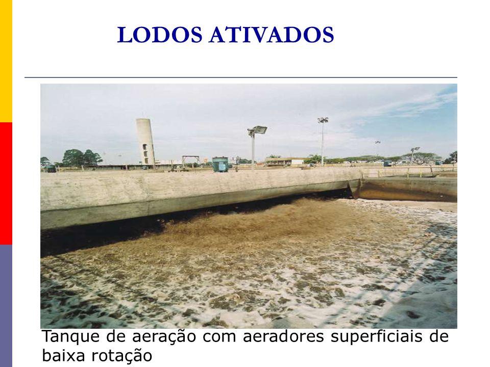 LODOS ATIVADOS Tanque de aeração com aeradores superficiais de baixa rotação