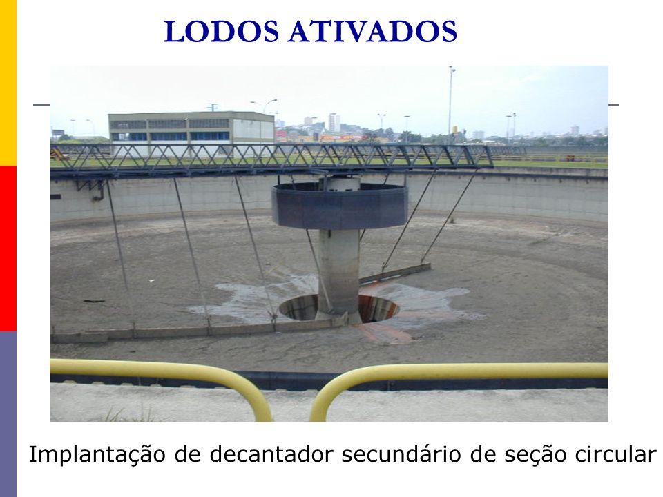 LODOS ATIVADOS Implantação de decantador secundário de seção circular