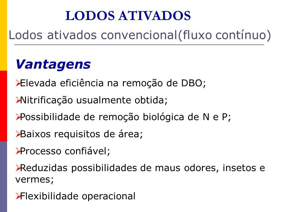LODOS ATIVADOS Vantagens Lodos ativados convencional(fluxo contínuo)