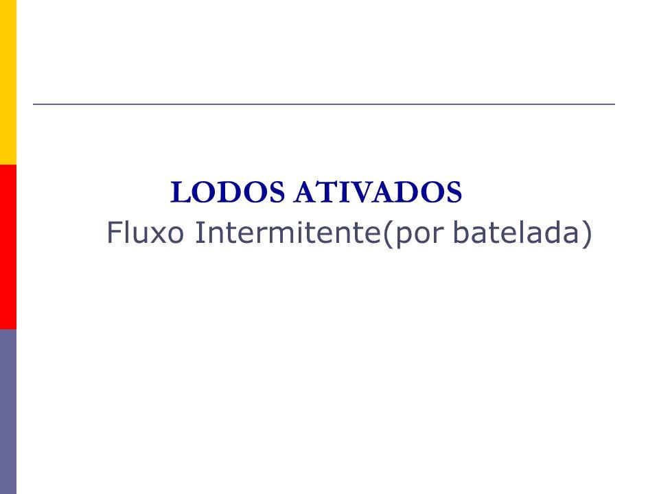 Fluxo Intermitente(por batelada)