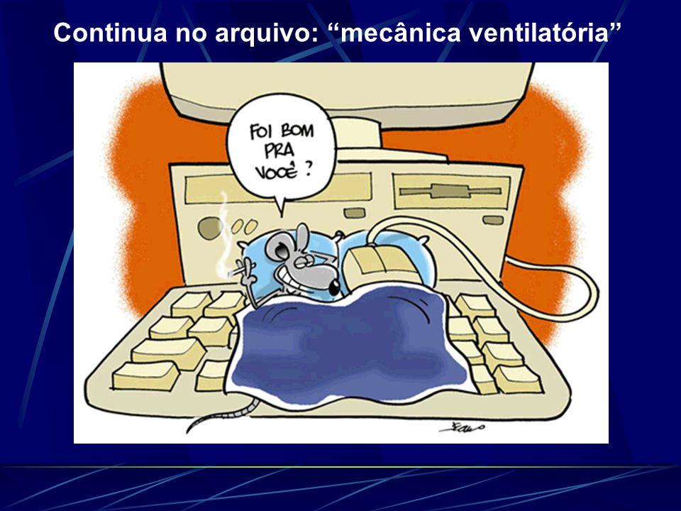 Continua no arquivo: mecânica ventilatória