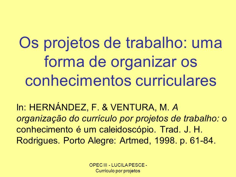OPEC III - LUCILA PESCE - Currículo por projetos