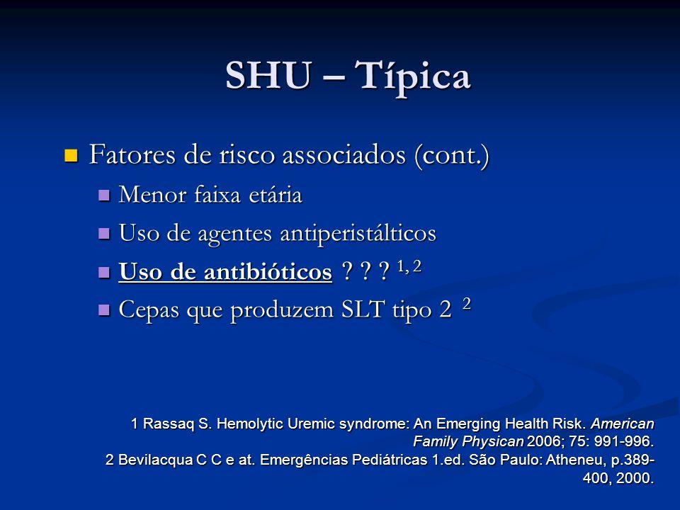 SHU – Típica Fatores de risco associados (cont.) Menor faixa etária
