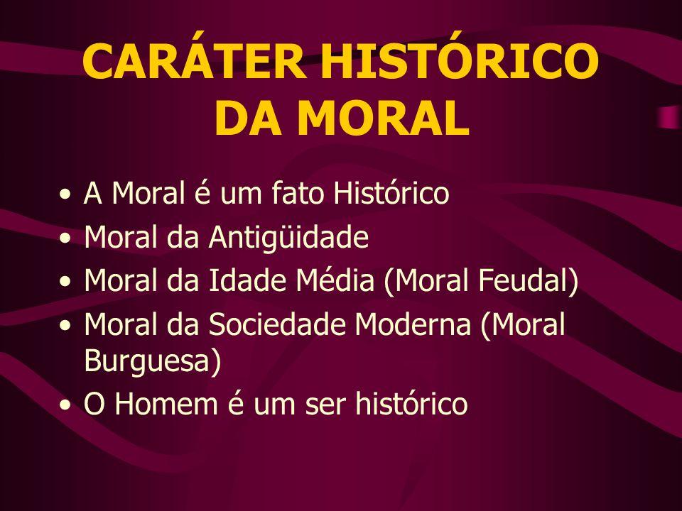 CARÁTER HISTÓRICO DA MORAL