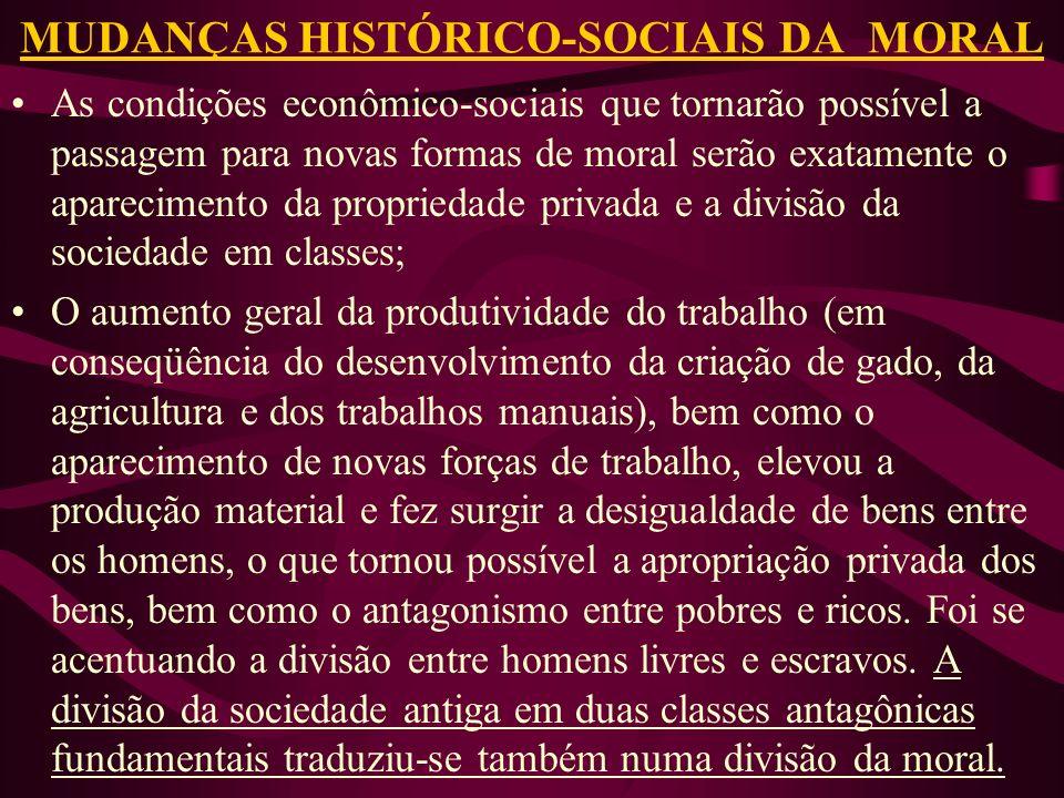 MUDANÇAS HISTÓRICO-SOCIAIS DA MORAL
