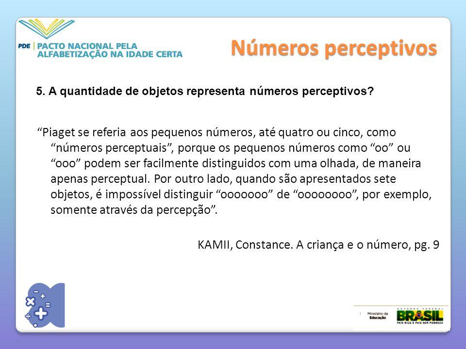 Números perceptivos 5. A quantidade de objetos representa números perceptivos